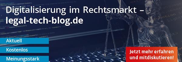 Digitalisierung im Rechtsmarkt. legel-tech-blog.de. Jetzt mehr erfahren und mitdiskutieren!