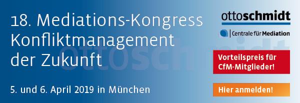 18. Mediations-Kongress. Konfliktmanagement der Zukunft. 5./6. April 2019 in München. Jetzt informieren und anmelden!