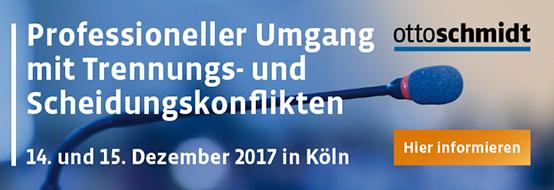 Professioneller Umgang mit Trennungs- und Scheidungskonflikten - 14./15.12.2017. Hier informieren und anmelden!
