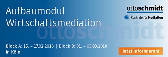 Aufbaumodul Wirtschaftsmediation 15.-17.02.2018 und 01.03.-03.03.2018