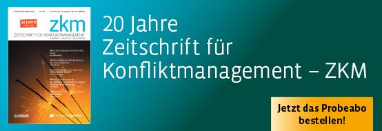 20 Jahre Zeitschrift für konfliktmanagement - ZKM. Jetzt das Probeabo bestellen!